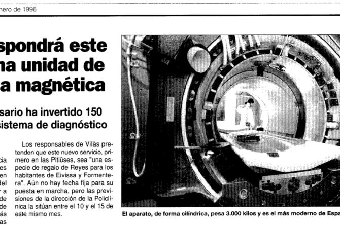En enero de 1.996 los ibicencos dejaron de trasladarse a Palma para realizarse una resonancia magnética