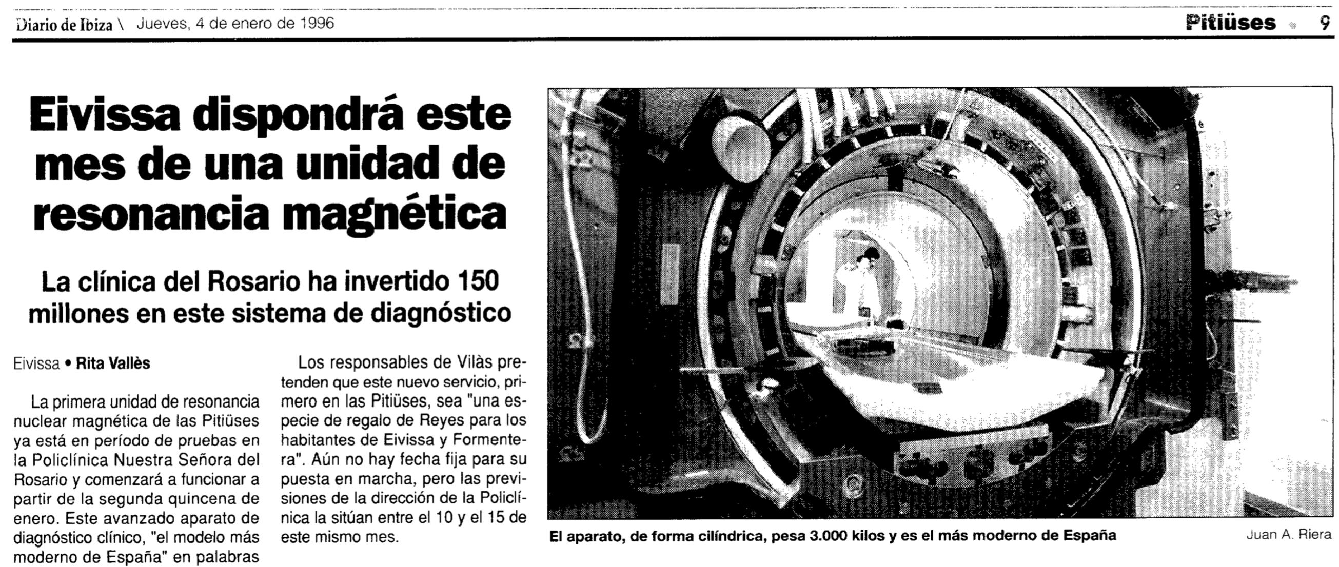 En enero de 1.996 los ibicencos dejaron de trasladarse a Palma para realizarse una resonancia magnética 1